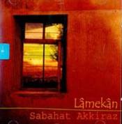 Sabahat Akkiraz: Lâmekan - CD