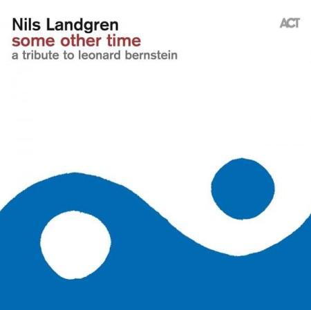 Nils Landgren, Janis Siegel: Some Other Time - A Tribute To Leonard Bernstein - CD