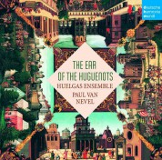 Huelgas Ensemble, Paul van Nevel: The Ear of the Huguenots - CD