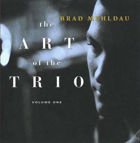 Brad Mehldau Trio: The Art of the Trio Vol. 1 - CD