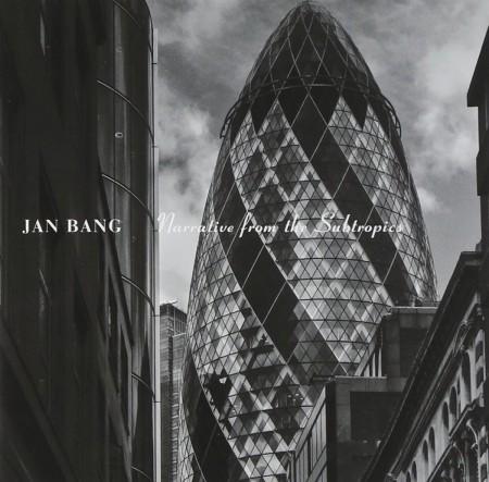Jan Bang: Narrative from the Subtropics - CD