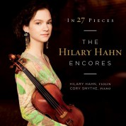 Hilary Hahn, Cory Smythe: Hilary Hahn - In 27 Pieces/ The Hilary Hahn Encores - CD