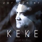Servet Kocakaya: Keke / Zor Günler - CD