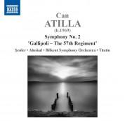 """Can Atilla, Bilkent Senfoni Orkestrası, Burak Tüzün: Atilla: Symphony No. 2, """"Gallipoli - The 57th Regiment"""" - CD"""