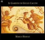 Marco Horvat: Il Giardino di Giulio Caccini - CD