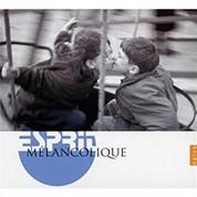 Çeşitli Sanatçılar: Esprit Melancolique - CD