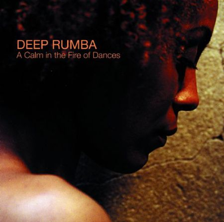 Deep Rumba: A Calm Fire Of Dances - CD