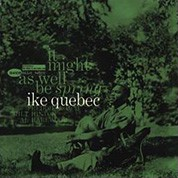 Ike Quebec: It Might As Well Be Spring (45rpm-edition) - Plak