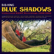 B.B. King: Blue Shadows - Underrated Kent Recordings, 1958-1962 (25 Tracks!) - CD