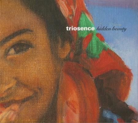Triosence: Hidden Beauty - CD