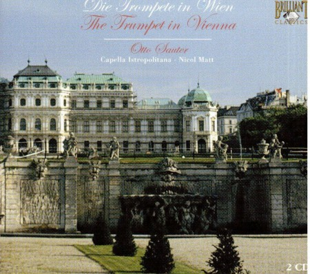 Otto Sauter, Franz Wagnermeyer, Capella Istropolitana, Nicol Matt: The Trumpet in Wien - CD