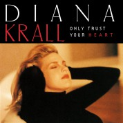 Diana Krall: Only Trust Your Heart - CD