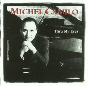 Michel Camilo: Thru My Eyes - CD