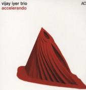 Vijay Iyer Trio: Accelerando - Plak