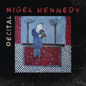 Nigel Kennedy: Recital - CD