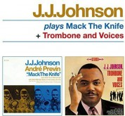 J.J. Johnson: Plays Mack the Knife + Trombone and Voices - CD