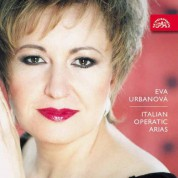 Eva Urbanova: Italian Operatic Arias - CD