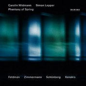 Carolin Widmann, Simon Lepper: Phantasy of Spring - Feldman / Zimmermann / Schönberg / Xenakis - CD