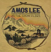 Amos Lee: As the Crow Flies - Plak
