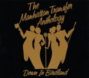 The Manhattan Transfer Anthology: Down In Birdland - CD