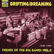 Themes Of The Big Bands: Drifting and Dreaming (1934-1945) - CD