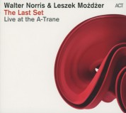 Walter Norris, Leszek Mozdzer: The Last Set - Live at the A-Trane - CD