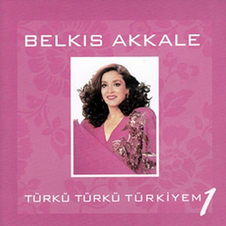 Belkıs Akkale: Türkü Türkü Türkiyem 1 - CD