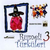 Çeşitli Sanatçılar: Rumeli Türküleri - 3 - CD