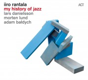 Iiro Rantala: my history of jazz - CD