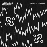 The Chemical Brothers: Born In The Echoes - Plak