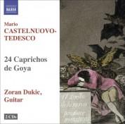 Zoran Dukic: Castelnuovo-Tedesco, M.: 24 Caprichos De Goya - CD