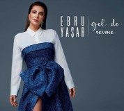 Ebru Yaşar: Gel de Sevme - CD