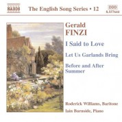 Finzi: I Said To Love / Let Us Garlands Bring / Before and After Summer  (English Song, Vol. 12) - CD