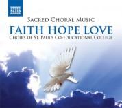 Hong Kong St. Paul's Co-educational College Concert Mixed Voice Choir: Sacred Choral Music - Faith Hope Love - CD