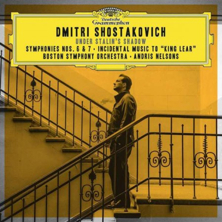 Andris Nelsons, Boston Symphony Orchestra: Shostakovich: Symphonies Nos. 6 & 7; Incidental Music to King Lear - CD