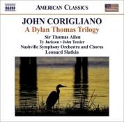 Leonard Slatkin: Corigliano, J.: Dylan Thomas Trilogy (A) - CD