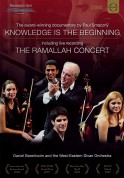 West-Eastern Divan Orchestra, Daniel Barenboim, Edward Said, Yo-Yo Ma: Knowledge Is The Beginning & The Ramallah Concert - DVD