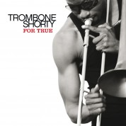 Trombone Shorty: For True - CD