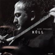 Gani Pekşen: Küll - CD