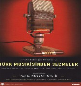 İstanbul Devlet Klasik Türk Müziği Korosu, Nevzat Atlığ: Türk Musikisinden Seçmeler - CD