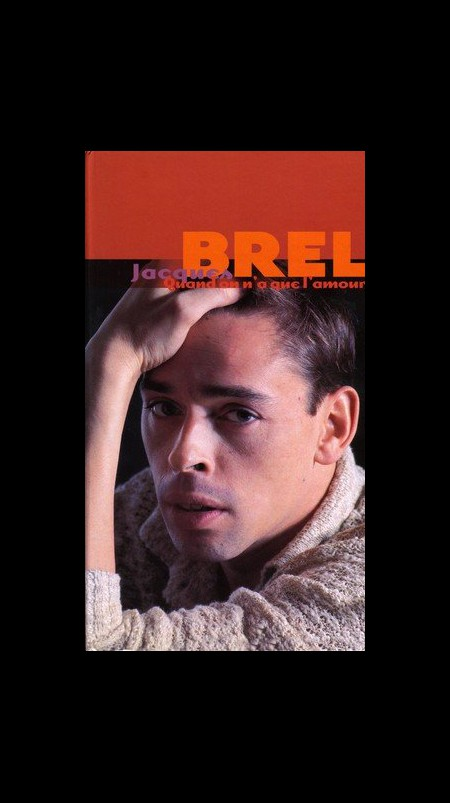 Jacques Brel: Quand on N'a Que L'Amour - CD