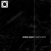 Aydın Esen: Timescape - CD