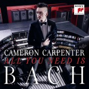 Cameron Carpenter: All you need is Bach - CD