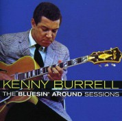 Kenny Burrell: The Bluesin' Around Sessions - CD