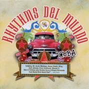 Çeşitli Sanatçılar: Rhythms Del Mundo Cuba - CD