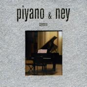 Çeşitli Sanatçılar: Piyano & Ney - Cemre - CD