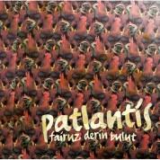 Fairuz Derin Bulut: Patlantis - CD