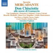 Antonino Fogliani: Mercadante: Don Chisciotte alle nozze di Gamaccio - CD