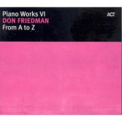 Don Friedman: Piano Works VI: From A To Z - CD