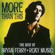 Bryan Ferry, Roxy Music: More Than This - Best of Bryan Ferry + Roxy Music - CD